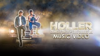 Granger Smith and Earl Dibbles Jr - Holler (Official Music Video) YouTube Videos