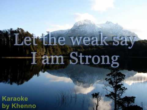Let the weak say I am strong karaoke