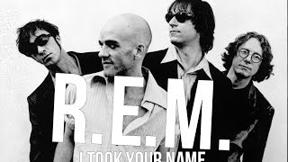 R.E.M.  I Took Your Name Lyric Video