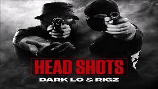 Dark Lo x Rigz - Head Shots (New Full EP 2019) Ft. Ransom, Rob Gates #OBH #DaCloth