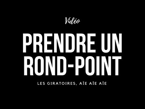 comment prendre rond point video
