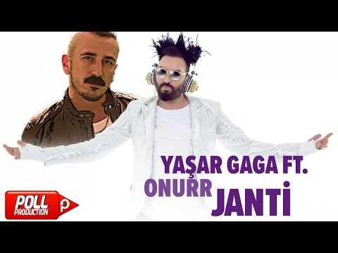 Yaşa Gaga Ft. Onurr - Janti - (Official Audio)