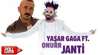 Yaşa Gaga Ft. Onurr - Janti - (Official Audio) Video