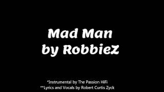 RobbieZ (KiD CiD) - Mad Man w/Lyrics
