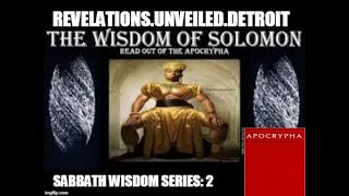 Sabbath WISDOM Series-Week 2.  BOOKS of Song of Solomon & WISDOM of Solomon (APOCRYPHA) chps. 2.