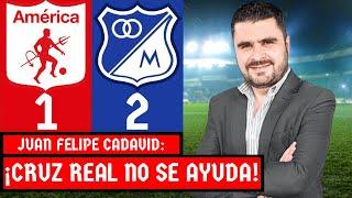 América 1-2 Millonarios | Liga Dimayor 2021-I | Resumen de Goles y Táctica por Juan Felipe Cadavid