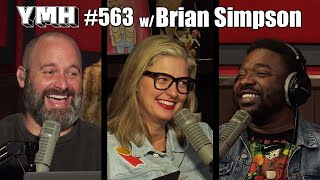 Your Mom's House Podcast - Ep. 563 w/ Brian Simpson