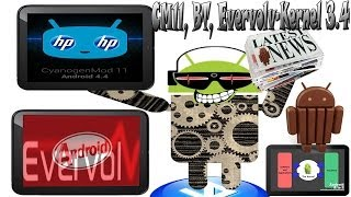 HP TouchPad News: CyanogenMod11, Bluetooth and 3.4 Kernel Coming Soon!