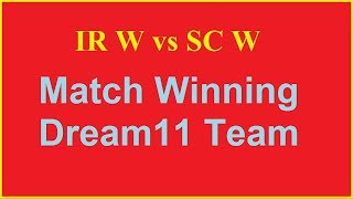 IR W vs SC W Dream11 Team Prediction, Preview, Playing11