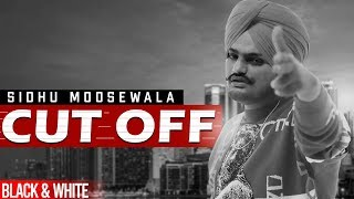 Cut Off (B&W Video) | Sidhu Moosewala | New Punjabi Songs 2020 | Planet Recordz