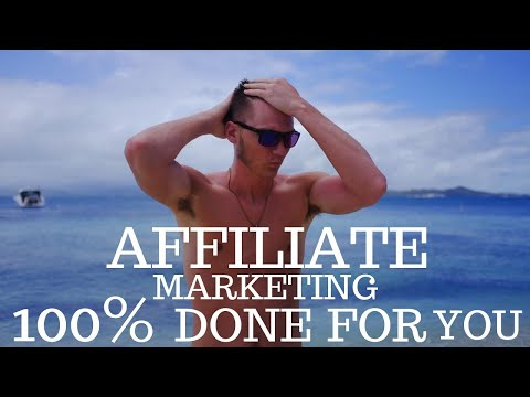 Affiliate Marketing 100% DONE FOR YOU 🎁 the ULTIMATE HOW TO STEP BY STEP GUIDE FOR BEGINNERS 2018