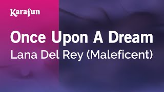 Karaoke Once Upon A Dream - Lana Del Rey *