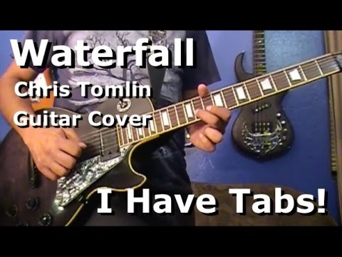 Waterfall By Chris Tomlin On Lead Guitar I Have Tab Youtube