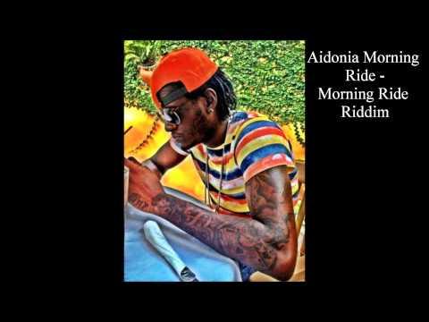 Aidonia Morning Ride (Full Song) Morning Ride Riddim Nov 2012