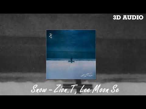 [3D AUDIO]   SNOW -  ZION T, LEE MOON SE