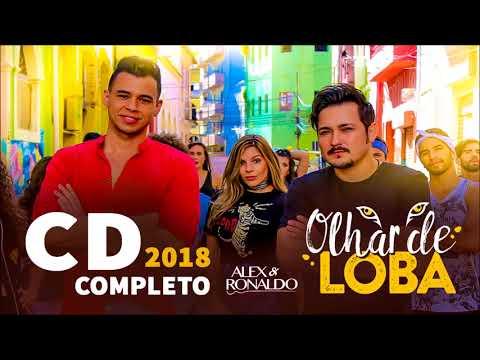 Alex e Ronaldo   2018 Cd Completo   Olhar de Loba - Part.  Alexandre Pires