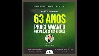 CULTO DE ANIVERSARIO  IPBonito 63 ANOS