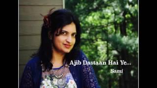 Ajib Dastaan Hai Ye (Female Cover by Samita Bhave)