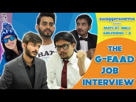 Meri IIT Wali  g.f - 8 || The G- FAAD Job Interview || Swagger Sharma