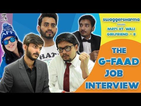 Meri IIT Wali  g.f - 8 || The G- FAAD Job Interview || Swagger Sharma