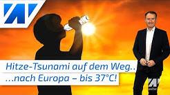 Hitze-Tsunami rollt nach Deutschland! Hitze auch am Siebenschläfertag! Wie lange bleibt es heiß?
