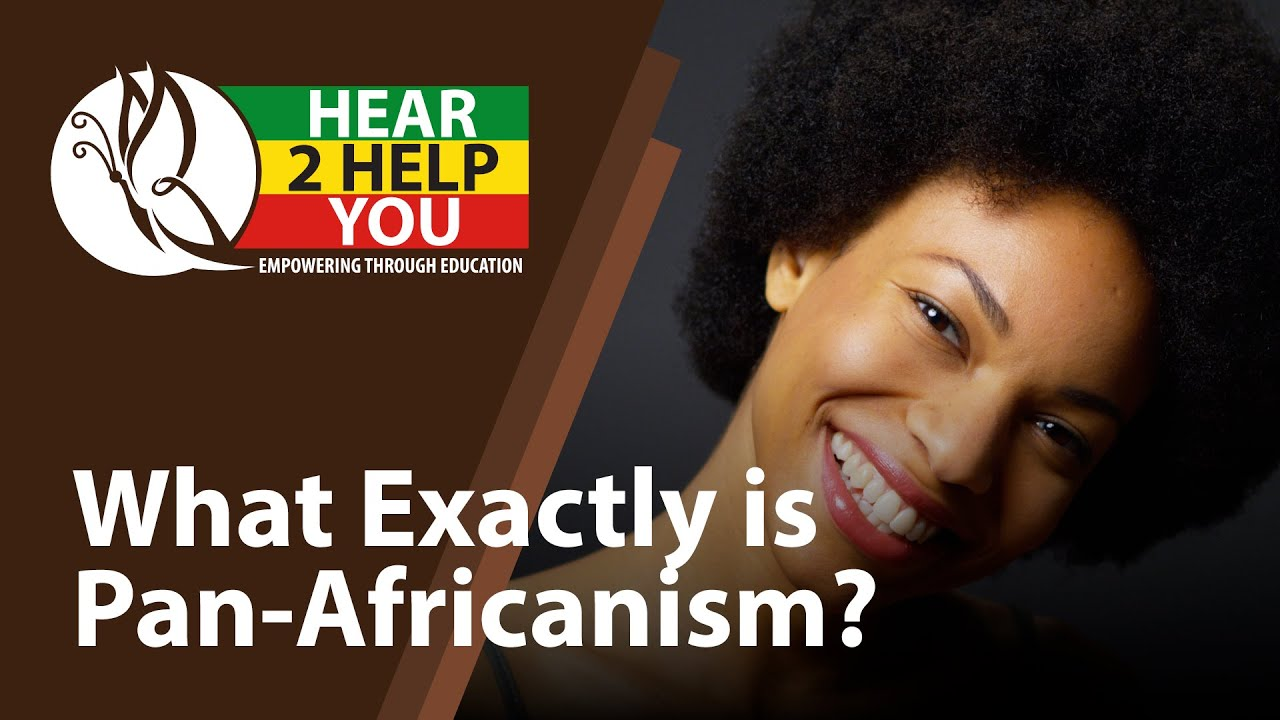 What Exactly is Pan-Africanism? Introducing the Pan African Alliance- Hear 2 Help You