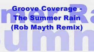 Groove Coverage - Summer Rain (Rob Mayth Remix)
