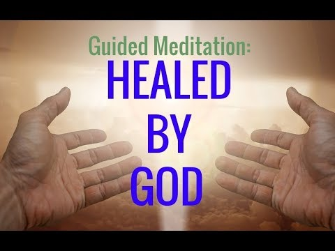 Guided Meditation :HEALED BY GOD. Divine Encounter. RELAXING Faith Healing Meditation