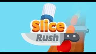 Slice Rush Full Gameplay Walkthrough