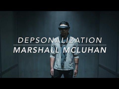 Depersonalization – Marshall McLuhan