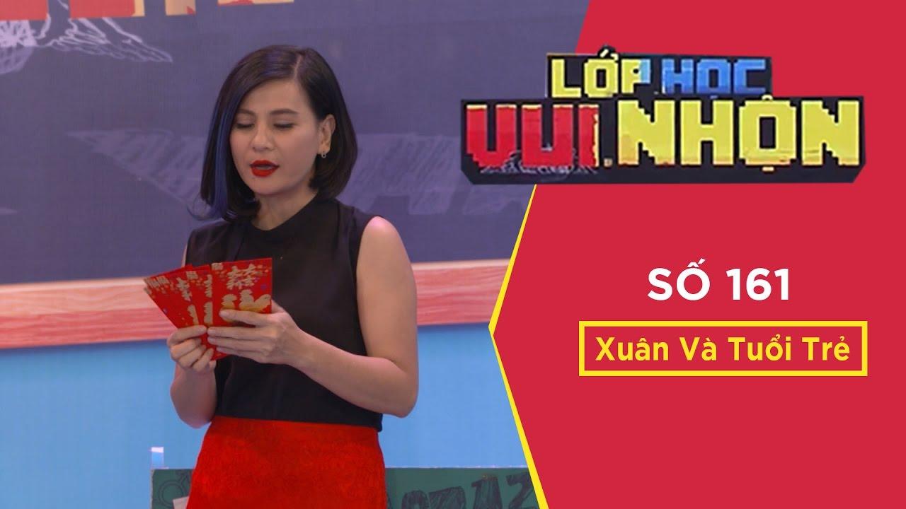 Lớp Học Vui Nhộn 161 - Xuân Và Tuổi Trẻ   Suni Hạ Linh   Gameshow Hài Hước Việt Nam