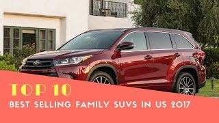 Top 10 Best Selling Family Suvs in US 2017 - Best Suv.