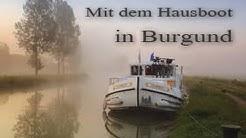 Mit dem Hausboot durch Burgund