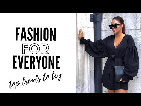 10 Fashion Trends Everyone Should Try In 2019 – How To Style