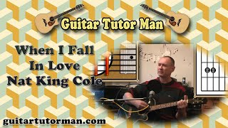 Baixar When I Fall In Love - Nat King Cole - Acoustic Guitar Lesson