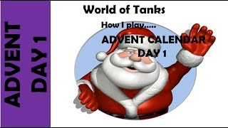 WOT: How I play... EU Advent Calendar Day 1