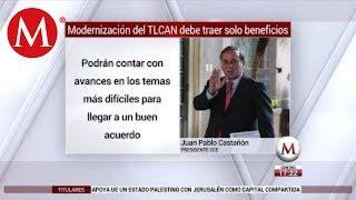 Modernización del TLCAN debe traer solo beneficios