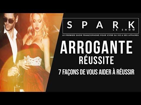 Arrogante réussite - 7 façons de vous aider à réussir - Spark le Show I Franck Nicolas