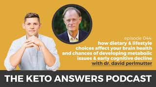 The Keto Answers Podcast 044: How Dietary & Lifestyle Choices Affect Brain Health - David Perlmutter