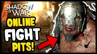 ONLINE FIGHT PIT GLORY! | Middle Earth: Shadow of War - Gameplay Funny Moments