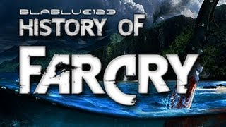 History of - Far Cry (2004-2012) | blablue123