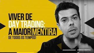 Viver de Day Trading - A maior mentira de todos os tempos (Rodrigo Cohen)