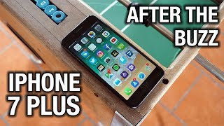 iPhone 7 Plus After The Buzz  It's time for a change