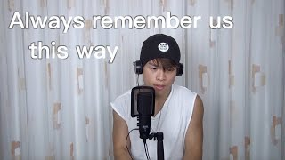 """ALWAYS REMEMBER US THIS WAY"" by Lady Gaga (Male version) - EricFok"