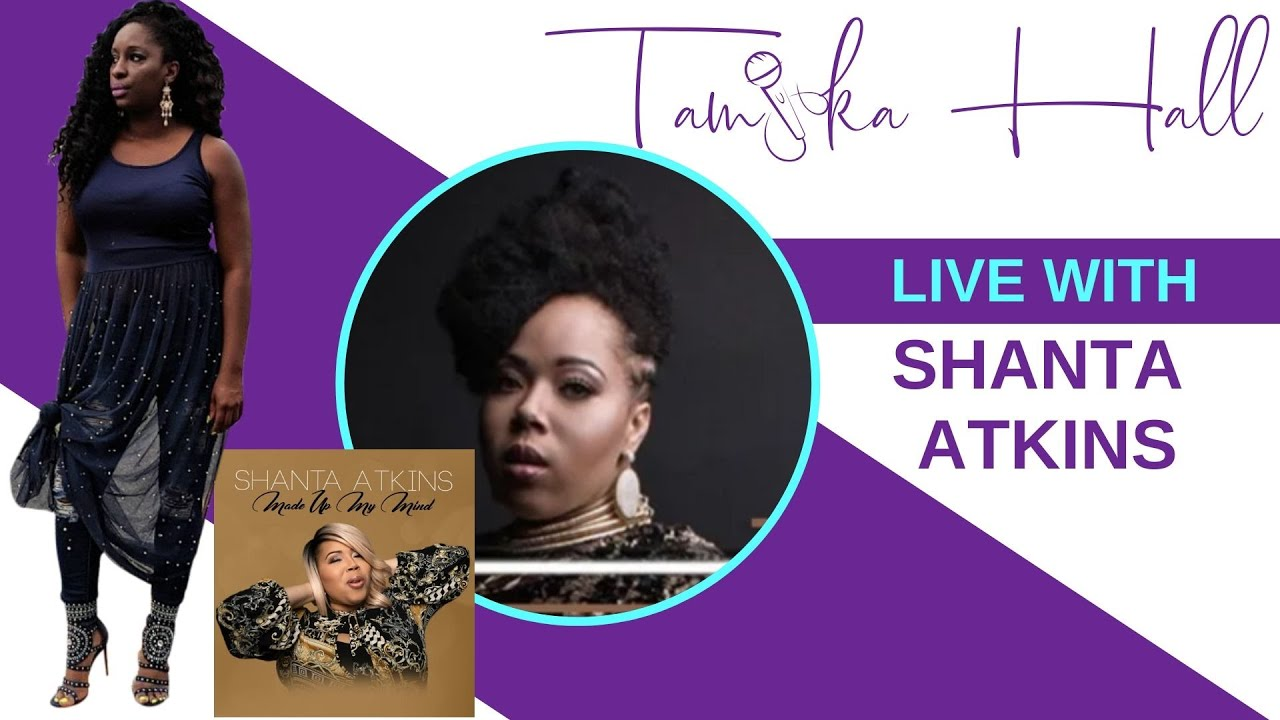 (Video) Shanta Atkins Live with Tamika Hall