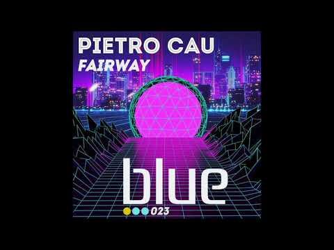 Pietro Cau - Fairway (Original Mix)