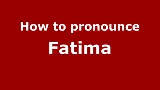 How to Pronounce Fatima - PronounceNames.com 2017 Video