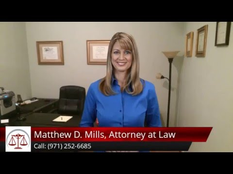 Matthew D  Mills, Attorney at Law - Hillsboro, OR. Excellent Five Star Review by Barbara S.