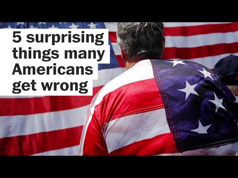5 surprising things many Americans get wrong