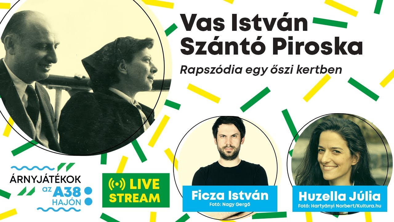 Vas István és Szántó Piroska: Rapszódia egy őszi kertben - Árnyjátékok az A38 Hajón